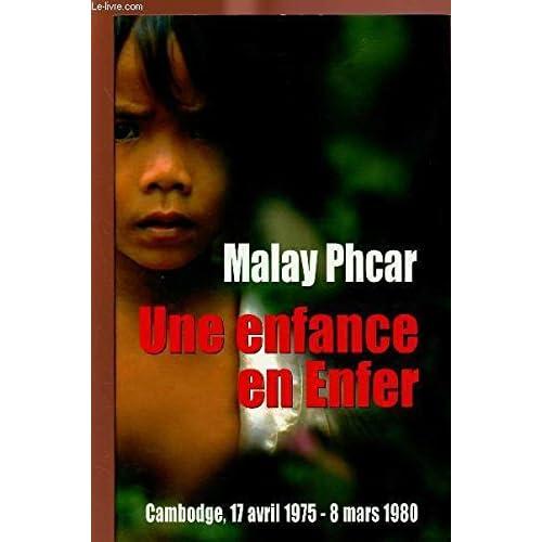 Une enfance en enfer : Cambodge, 17 avril 1975-8 mars 1980