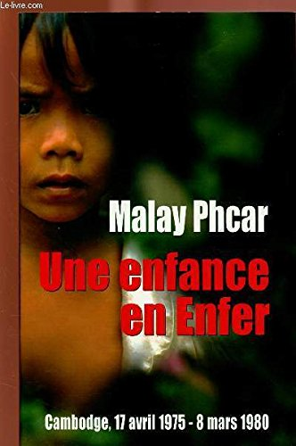 Une enfance en enfer : Cambodge, 17 avril 1975-8 m...