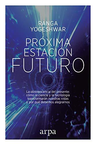 Próxima estación: Futuro por Ranga Yogeshwar