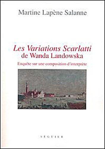 Les variations Scarlatti de Wanda LANDOWSKA : Enquête sur une composition d'interprète