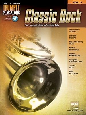 [(Classic Rock: Volume 3: Trumpet Play-Along)] [Author: Hal Leonard Publishing Corporation] published on (April, 2015)