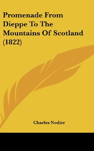 Promenade From Dieppe To The Mountains Of Scotland (1822)