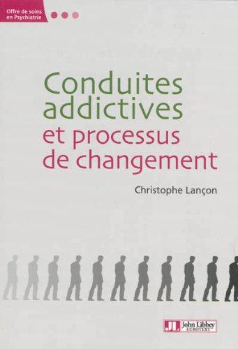 Conduites addictives et processus de changement par Christophe Lançon