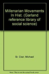 Millenarian Movements In Hist. (Garland Reference Library of Social Science)