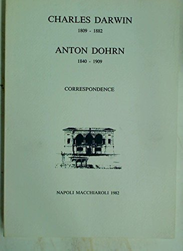 Charles Darwin 1809-1882, Anton Dohrn 1840-1909: Correspondence