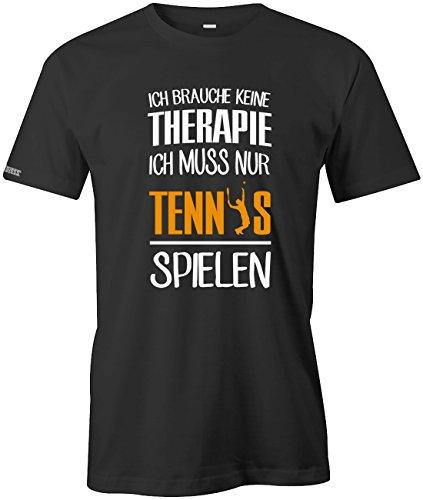 Ich brauche keine Therapie - Ich muss nur Tennis spielen - Sport Hobby - Herren T-SHIRT Schwarz