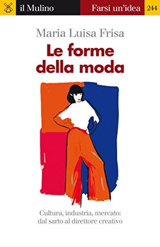 Le forme della moda (Farsi un'idea Vol. 244)