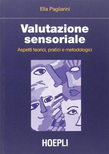 Valutazione sensoriale. Aspetti teorici, pratici e metodologici
