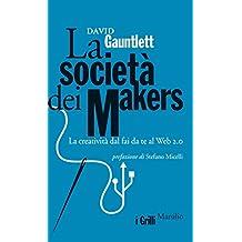 La società dei makers: La creatività dal fai da te al Web 2.0