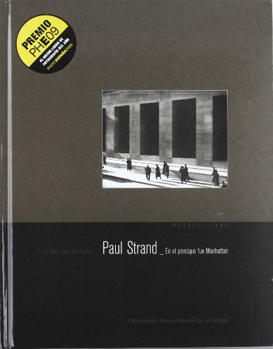 Paul Strand: First There Was Manhattan / En el Principio Fue Manhattan por Strand