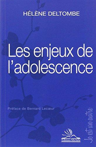 Les enjeux de l'adolescence par Hélène Deltombe