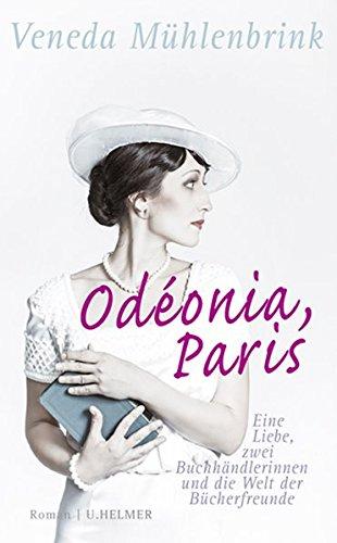 Mühlenbrink, Veneda - Odéonia, Paris. Eine Liebe, zwei Buchhändlerinnen und die Welt der Bücherfreunde