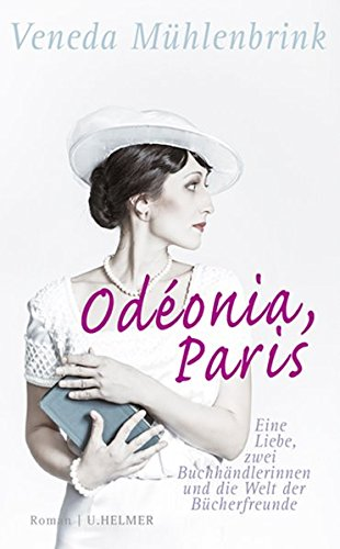 Preisvergleich Produktbild Odéonia, Paris: Eine Liebe, zwei Buchhändlerinnen und die Welt der Bücherfreunde
