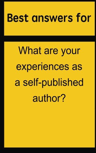 Best answers for What are your experiences as a self-published author? por Barbara Boone