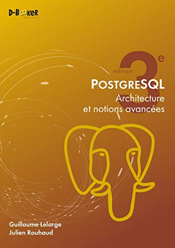 Postgresql - Architecture et Notions Avancees