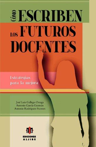 Cómo Escriben Los Futuros Docentes. Estrategias Para La Mejora