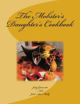 The Mobster's Daughter's Cookbook (English Edition) von [Giannotti, Judy, Mally, Julie Ann]