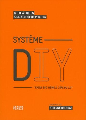 Système DIY: «Faire soi-même à l'ère du 2.0»