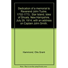 Dedication of a Memorial to Reverend John Tucke, 1702-1773...With an Address on Captain John Smith by Justin Harvey Smith.