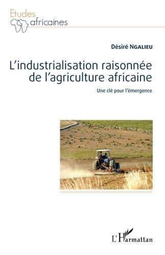 L'industrialisation raisonnée de l'agriculture africaine