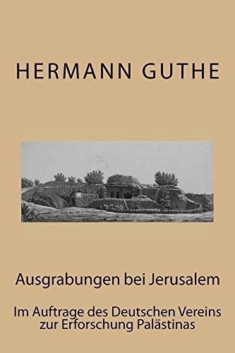 Ausgrabungen bei Jerusalem (German Edition) por Hermann Guthe