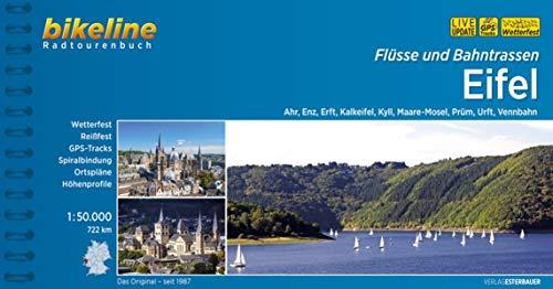 Flüsse und Bahntrassen Eifel: Ahr, Enz, Erft, Kalkeifel, Kyll, Maare-Mosel, Prüm, Urft, Vennbahn. 1:50.000, 722 km, wetterfest/reißfest, GPS-Tracks Download, LiveUpdate (Bikeline Radtourenbücher)