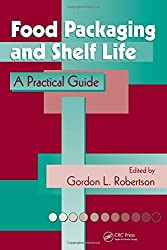 Food Packaging and Shelf Life: A Practical Guide (2009-12-21)