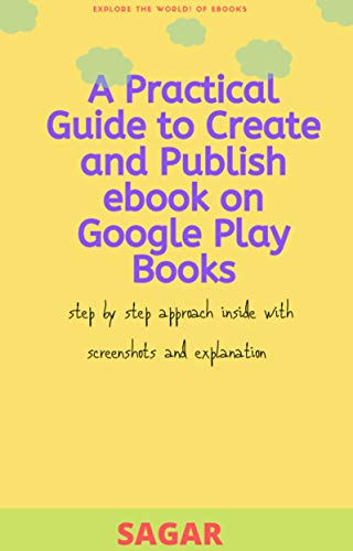 A Practical Guide to Create and Publish ebook on Google play Books ...