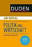 Abi genial Politik und Wirtschaft: Das Schnell-Merk-System (Duden SMS - Schnell-Merk-System)