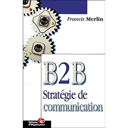 B2B : stratégie de communication