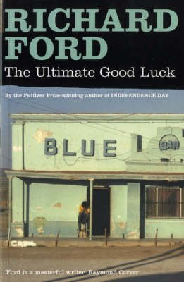 [The Ultimate Good Luck] (By: Richard Ford) [published: October, 2006]