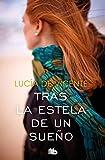 Tras la estela de un sueño (Premio Vergara - El Rincón de la Novela Romántica 2018) (FICCIÓN)