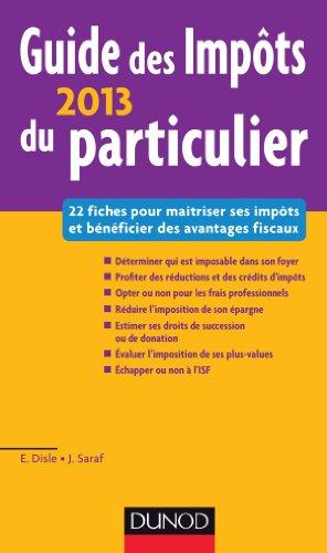 Guide des Impôts 2013 du particulier par Emmanuel Disle, Jacques Saraf