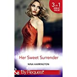 Her Sweet Surrender: The First Crush Is the Deepest / Last-Minute Bridesmaid / Blame It on the Champagne (Mills & Boon By Request) (Girls Just Want to Have Fun, Book 1)