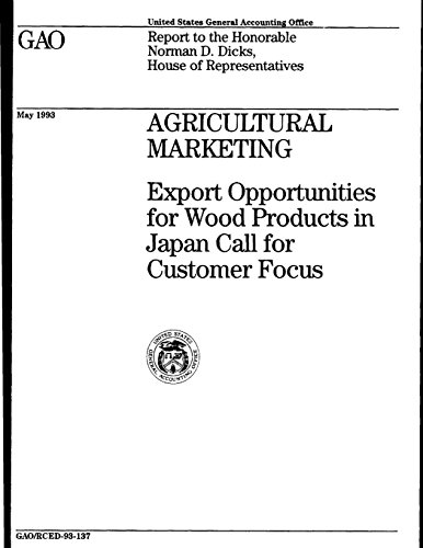 Agricultural Marketing: Export Opportunities for Wood Products in Japan Call for Customer Focus