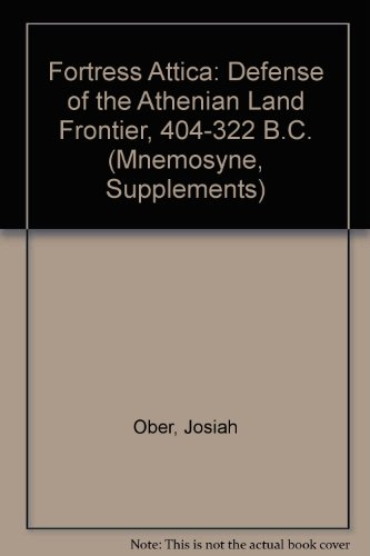 Fortress Attica: Defense of the Athenian Land Frontier, 404-322 B.C. (Mnemosyne, Supplements)