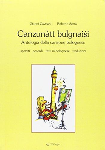 Canzunàtt bulgnaisi. Antologia della canzone bolognese