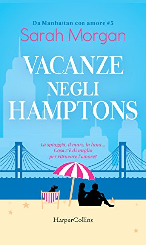 Vacanze negli Hamptons (Da Manhattan con amore Vol. 5) di [Morgan, Sarah]