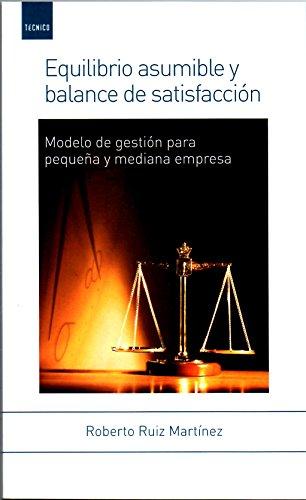Equilibrio asumible y balance de la satisfacción: Modelo de gestión para pequeña y mediana empresa