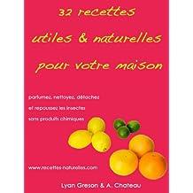 32 recettes utiles et naturelles pour votre maison