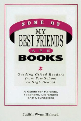 Some of My Best Friends Are Books: Guiding Gifted Readers from Preschool to High School by Judith Wynn Halsted (1995-01-02) par Judith Wynn Halsted