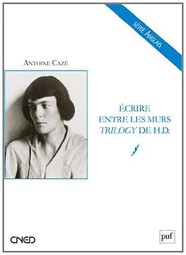 Ecrire entre les murs : Trilogy de H. D. par Antoine Cazé