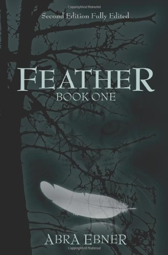 Feather (Unedited Signed First Edition: Book One of Feather Book Series) (Serie Feather)