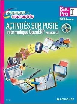 Activités sur poste informatique openERP version 6.1. 1re Bac Pro de Luc Fages ( 8 mai 2013 )