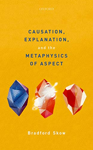 Causation, Explanation, and the Metaphysics of Aspect (English Edition)