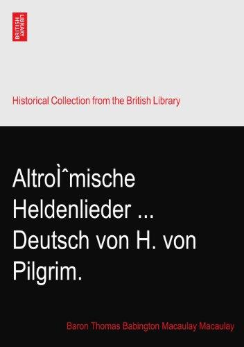 Altrömische Heldenlieder Deutsch von H. von Pilgrim.