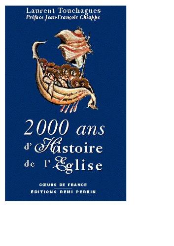 2000 ans d'Histoire de l'Eglise par Laurent Touchagues