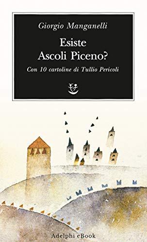 Esiste Ascoli Piceno? (Italian Edition)