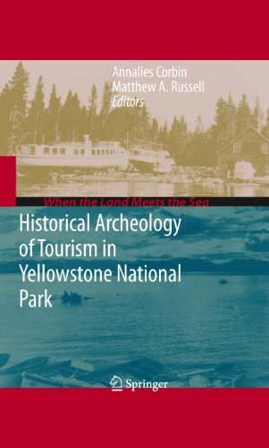 Historical Archeology of Tourism in Yellowstone National Park (When the Land Meets the Sea) (English Edition) -