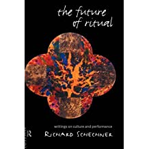 [The Future of Ritual: Writings on Culture and Performance] (By: Richard Schechner) [published: April, 1993]